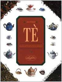 Tè. Guida al tè di tutto il mondo - Amazon Libri