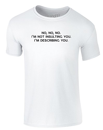 Brand88 - I'm Describing You, Erwachsene Gedrucktes T-Shirt Weiß/Schwarz