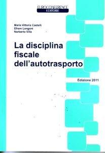 *LA DISCIPLINA FISCALE DELL' AUTOTRASPORO 2011