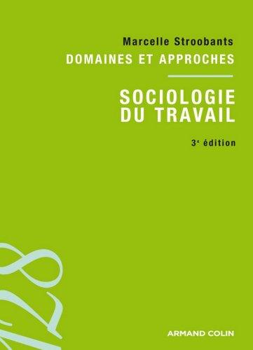 Sociologie du travail : Domaines et approches