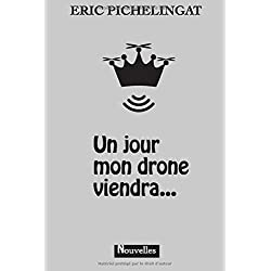 Un jour mon drone viendra...