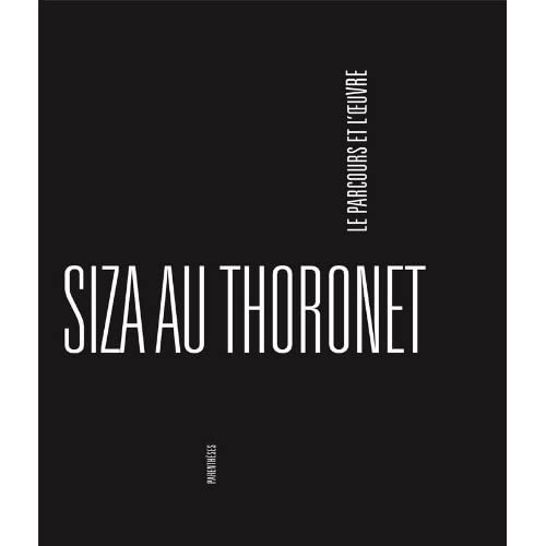 Siza au Thoronet : Le parcours et l'oeuvre