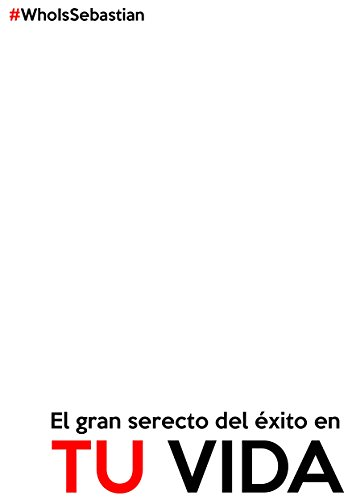 El gran secreto para el éxito en tu vida (The tops secrets for success in your life) por Sebastian Labastidas