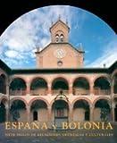 España y Bolonia: Siete siglos de relaciones art¡sticas y culturales (España e Italia)