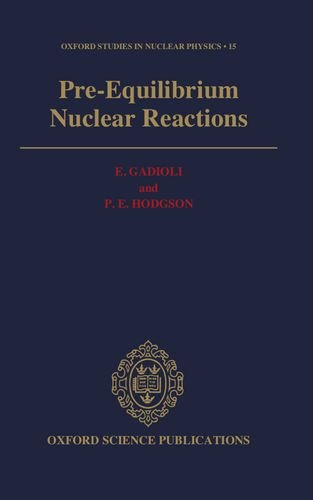 Pre-Equilibrium Nuclear Reactions (Oxford Studies in Nuclear Physics)