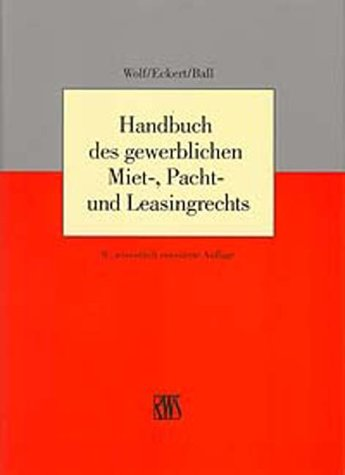 Handbuch des gewerblichen Miet-, Pacht- und Leasingrechts