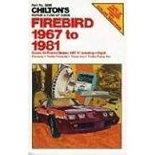 Firebird 1967-81 (Chilton's Repair & Tune-Up Guides)