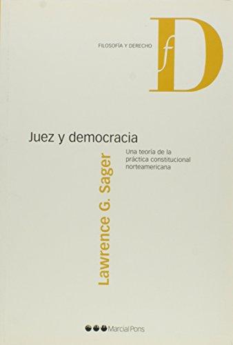 Juez y democracia : una teoría de la práctica constitucional norteamericana