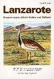 Lanzarote- Kragentrappen, Blinde Krebse und Vulkane - Horst Wilkens