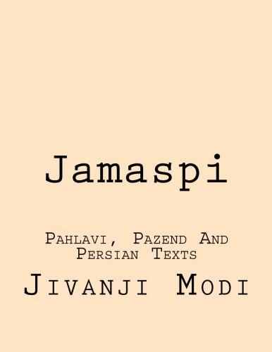 Jamaspi: Pahlavi, Pazend And Persian Texts por Jivanji Jamshedji Modi B.A.