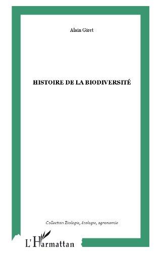 Histoire de la biodiversité (Biologie, écologie, agronomie) par Alain Giret