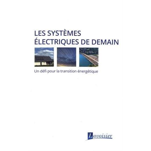 Les systèmes électriques de demain : Un défi pour la transition énergétique