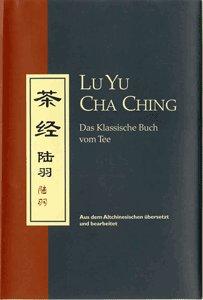 Lu Yu - Cha Ching: Das Klassische Buch vom Tee (Livre en allemand)