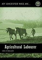My Ancestor Was an Agricultural Labourer (My Ancestor was an ...)