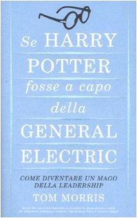 se-harry-potter-fosse-a-capo-della-general-electric-come-diventare-un-mago-della-leadership