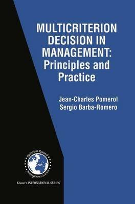 [(Multicriterion Decision in Management: Principles and Practice )] [Author: Jean-Charles Pomerol] [Feb-2000]