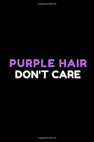 Purple Hair Don't Care: Lined Composition Journal Notebook (Dye Hair Spray)