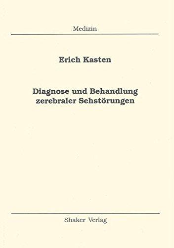 Diagnose und Behandlung zerebraler Sehstörungen (Berichte aus der Medizin)