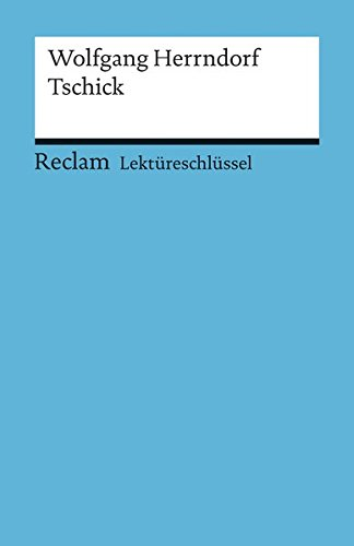 Lektüreschlüssel zu Wolfgang Herrndorf: Tschick (Reclams Universal-Bibliothek)