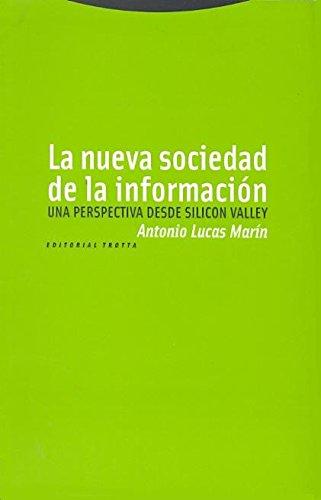 La nueva sociedad de la información: Una perspectiva desde Silicon Valley (Estructuras y Procesos. Ciencias Sociales)