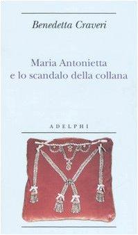 Maria Antonietta e lo scandalo della collana