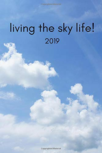 Living The Sky Life 2019: 12 Month Week To View Daily Diary and Goal Planner(Paragliding, Skydiving, Parachuting Lover) por Good Sport Publishing