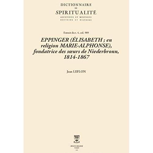 EPPINGER (ÉLISABETH; en religion MARIE-ALPHONSE), fondatrice des sœurs de Niederbronn, 1814-1867 (Dictionnaire de spiritualité)