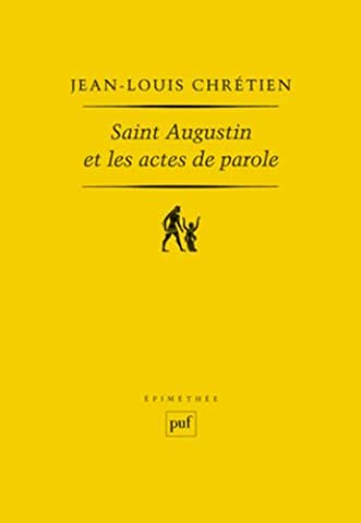 Saint Augustin Et Les Actes De Parole - Saint Augustin et les actes de parole