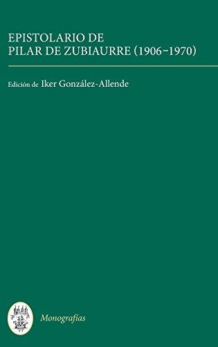 Epistolario de Pilar de Zubiaurre (1906-1970) (336) (Coleccion Tamesis: Serie A, Monografias)