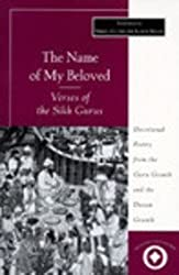 The Name of My Beloved: Verses of the Sikh Gurus (Sacred Literature Trust)
