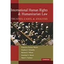 International Human Rights and Humanitarian Law: Treaties, Cases, and Analysis by Francisco Forrest Martin (2006-01-16)