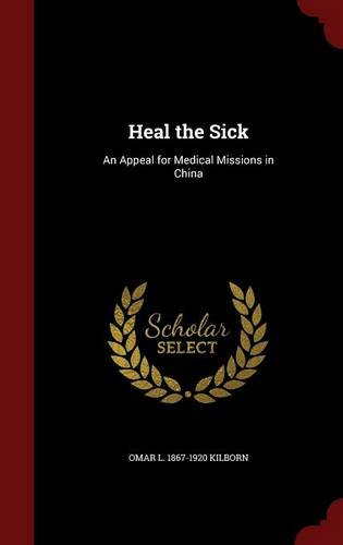 Heal the Sick: An Appeal for Medical Missions in China