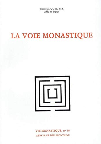 La Voie monastique