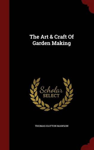 The Art & Craft Of Garden Making