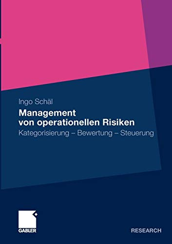 Management von operationellen Risiken: Kategorisierung - Bewertung - Steuerung (German Edition)