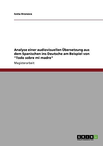 Analyse einer audiovisuellen Übersetzung aus dem Spanischen ins Deutsche am Beispiel von Todo sobre mi madre