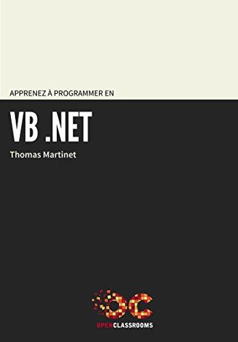 Apprenez à programmer en VB.NET par Thomas Martinet