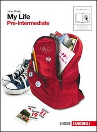 My life. Pre-intermediate. Con getting set. Per le Scuole superiori. Con CD Audio. Con espansione online: 2