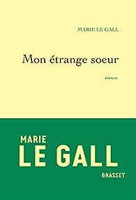 Mon étrange soeur par Marie Le Gall