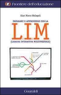 Insegnare e apprendere con la LIM (lavagna interattiva multimediale)