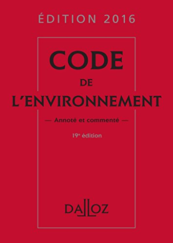 Code de l'environnement : Annoté et commenté par Edith Dejean