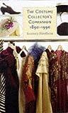 The Costume Collector's Companion, 1890-1990