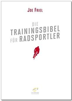 Die Trainingsbibel für Radsportler (German Edition) by [Joe, Friel]