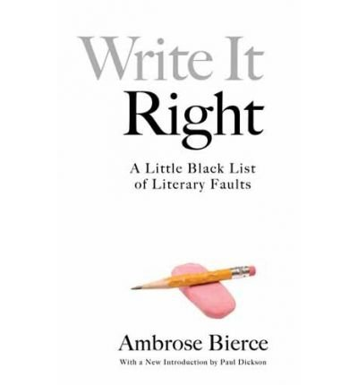 (Write It Right: A Little Blacklist of Literary Faults) By Bierce, Ambrose (Author) Paperback on 18-Feb-2010