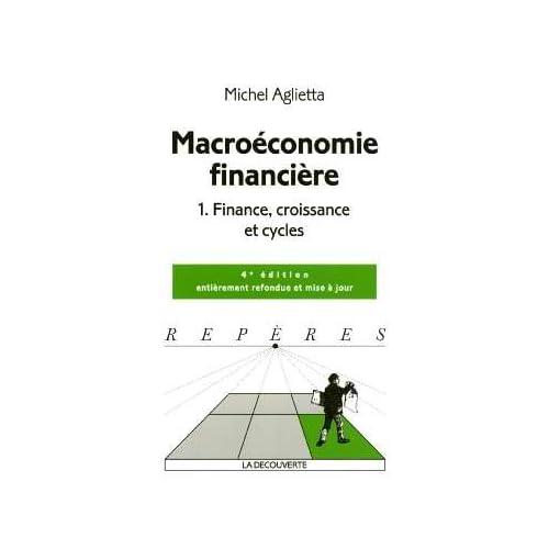 Macroéconomie financière : Tome 1, Finance, croissance et cycles