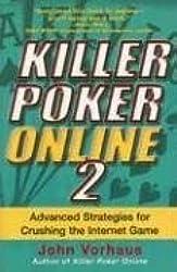 [(Killer Poker Online: v. 2: Advanced Strategies for Crushing the Internet Game)] [by: John Vorhaus]