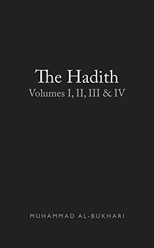 Hadith of Bukhari: Volumes I, II, III & IV (English Edition)