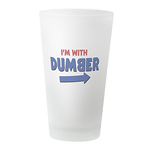 CafePress-I 'm mit Dümmer-Pint-Glas, 16oz Trinkglas frosted (Im Mit Dumm Tshirt)