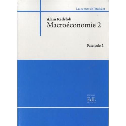 Macroéconomie 2 : Modèles et politiques - Fascicules 1 et 2