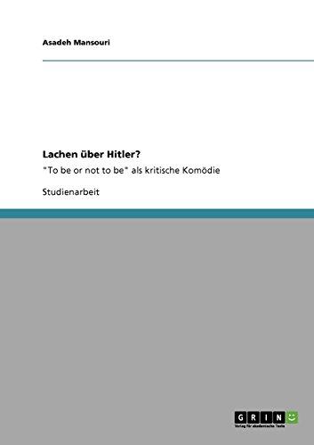 Lachen über Hitler?: To be or not to be als kritische Komödie